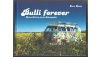 Bulli forever Liebeserklärung an ein Lebensgefühl