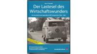 Der Lastesel des Wirtschaftswunders (Erweiterte Neuauflage): Die Geschichte des legendären VW-Transporters 1948-1967 (Gebundene Ausgabe)